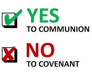 Yes to Communion; No to Covenant